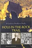 img - for A Guide to Southern Utah's Hole-in-the-Rock Trail book / textbook / text book