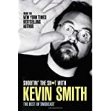 Shootin' the Sh*t with Kevin Smith: The Best of the SModcastby Kevin Smith