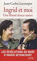 Ingrid et moi : Une liberté douce-amère
