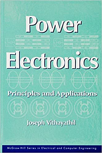 Power Electronics: Principles and Applications (Mcgraw Hill Series in Electrical and Computer Engineering)