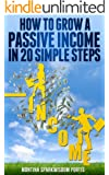 HOW TO MAKE MONEY ONLINE: How to Grow a Passive Income in 20 Simple Steps (English Edition)