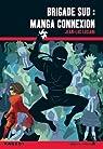 Brigade Sud : Manga connexion par Luciani