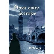 Amor entre acertijos (Finalista del III Premio de Novela Romántica convocado por Vergara (Ediciones B) y la página...