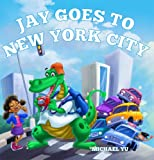 Childrens Book: JAY GOES TO NEW YORK CITY : A Gorgeous Illustrated Childrens Bedtime Story Picture Ebook for Ages 2-10 (The Adventures of Jay the Dragon - Book 1)