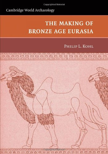 The Making of Bronze Age Eurasia (Cambridge World Archaeology)