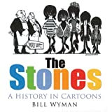 The Stones: A History in Cartoonsby Bill Wyman