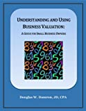 img - for Understanding and Using Business Valuation: A Guide for Small Business Owners book / textbook / text book