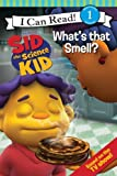 Sid the Science Kid: What's that Smell? (I Can Read Book 1)