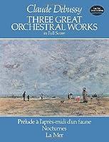 Trois Grandes Oeuvres Orchestrales (Prélude à l'ap - Conducteur
