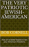 img - for The Very Patriotic Jewish-American: How an Israelite helped to win your American Freedoms book / textbook / text book