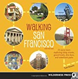 img - for Walking San Francisco: 33 Savvy Tours Exploring Steep Streets, Grand Hotels, Dive Bars, and Waterfront Parks book / textbook / text book