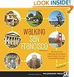 Walking San Francisco: 33 Savvy Tours...