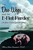 img - for The Doo-Wops and the B-Flat Murder: A Lilac Crazy Quartet Novel book / textbook / text book