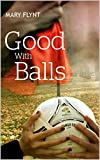 Good With Balls