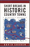 img - for Short Breaks in Historic Country Towns book / textbook / text book