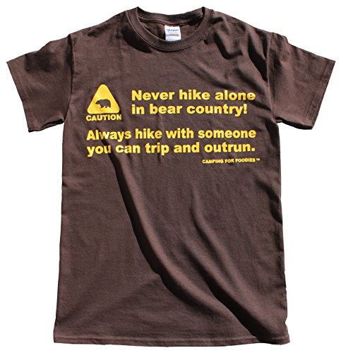Camping For Foodies Men's Novelty T-shirt Never Hike Alone In Bear Country Medium Dark Brown
