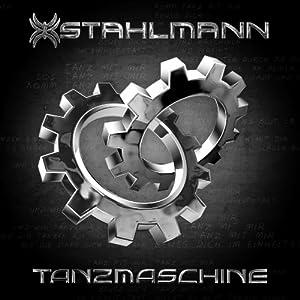 "Neue Stahlmann Single ""Tanzmaschine"" erscheint am 16.12.2011!"