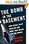 The Bomb in the Basement: How Israel...