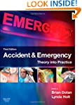 Accident & Emergency: Theory into Pra...