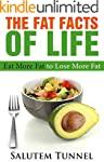 Eat Fat Lose Weight: The Fat Facts of...