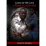 Love of My Life: Memoirs of a Love Lost ~ Angie N. Russell