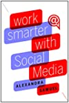 Work Smarter with Social Media: A Gui...