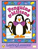 Penguins and Mittens (Lasting Lessons)