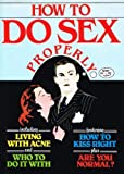 img - for HOW TO DO SEX PROPERLY book / textbook / text book