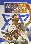 Against All Odds: Israel Survives (Fe...