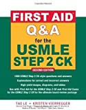img - for First Aid Q&A for the USMLE Step 2 CK, Second Edition by Tao Le (Oct 16 2009) book / textbook / text book