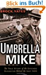 Umbrella Mike: The True Story of the...
