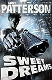 Sweet Dreams (UNCUT Edition)(Hard-Boiled Thriller) (A Mark Appleton Thriller)