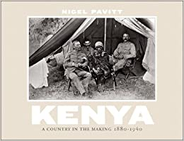 Kenya: A Country in the Making, 1880-1940: Nigel Pavitt: 9780393067774