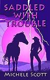 Saddled With Trouble (The Mi... - Michele Scott