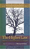 The Higher Law: Thoreau on Civil Disobedience and Reform (The Writings of Henry D. Thoreau)