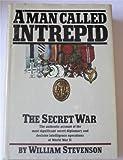 A Man Called Intrepid: The Secret War