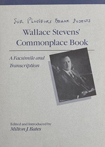 Sur Plusieurs Beaux Sujects: Wallace Stevens' Commonplace Book