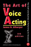 img - for By James Alburger The Art of Voice Acting: The Craft and Business of Performing for Voiceover (5th Edition) book / textbook / text book