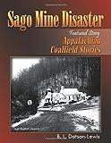 Sago Mine Disaster (Featured Story): Appalachian Coalfield Stories