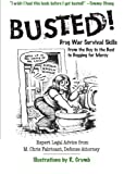 Busted!: Drug War Survival Skills (0060754591) by M. Chris Fabricant