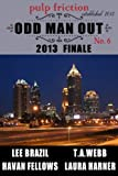 img - for Odd Man Out: Pulp Friction 2013 Finale book / textbook / text book