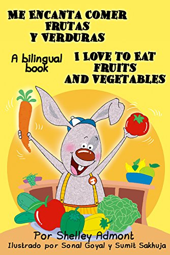 Libros para niños: Me Encanta Comer Frutas y Verduras - I Love to Eat Fruits and Vegetables (Bilingual spanish english): spanish english childrens book, ... books, libros infantiles (I Love to...)
