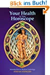 Your Health in Your Horoscope: Introd...