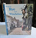 img - for Bygone Rye and Winchelsea (Bygone series) book / textbook / text book