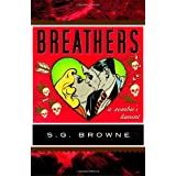Breathers: A Zombie's Lament ~ S. G. Browne