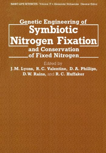 Genetic Engineering of Symbiotic Nitrogen Fixation and Conservation of Fixed Nitrogen (Basic Life Sciences)