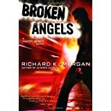 Broken Angels ~ Richard K. Morgan