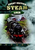 Great British Steam - LNER [DVD]