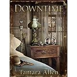 Downtime ~ Tamara Allen