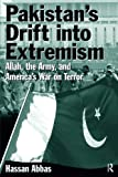 Book cover for Pakistan's Drift Into Extremism: Allah, then Army, and America's War Terror